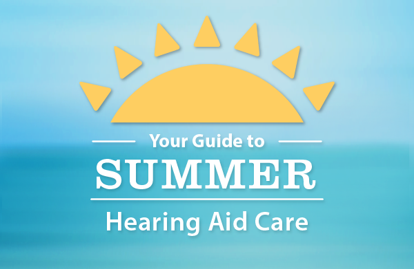 Summer Hearing Aid Care