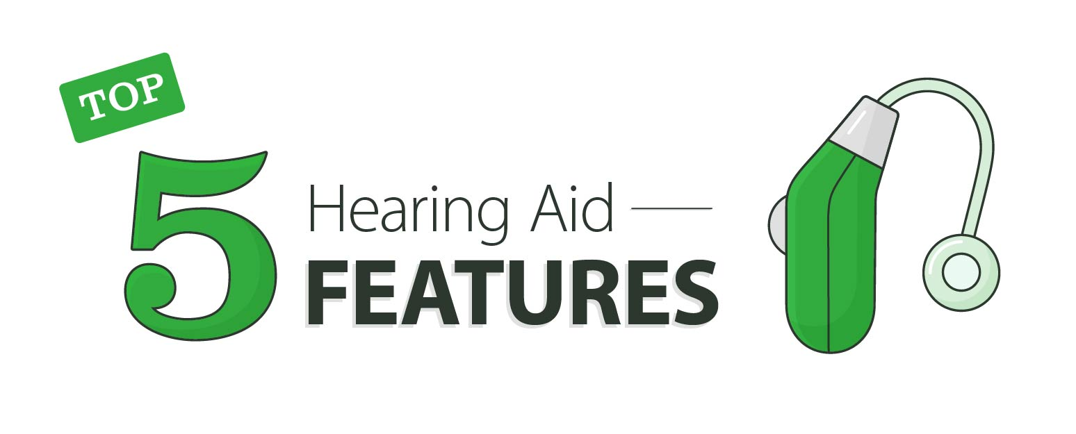 Top 5 hearing aid features